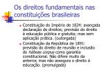 os direitos fundamentais nas constitui es brasileiras