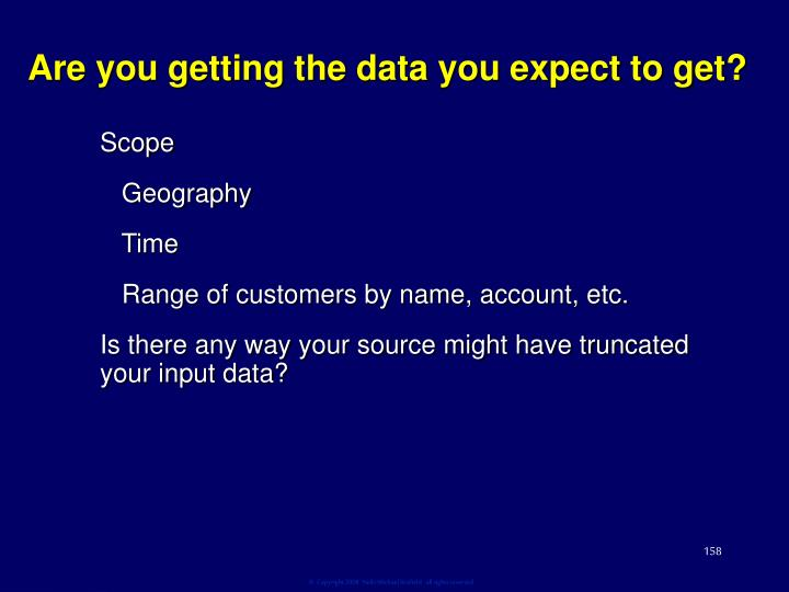 Are you getting the data you expect to get?