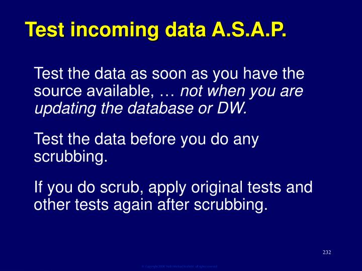 Test incoming data A.S.A.P.