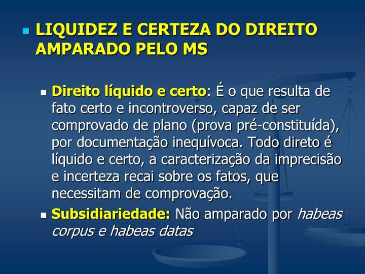LIQUIDEZ E CERTEZA DO DIREITO AMPARADO PELO MS