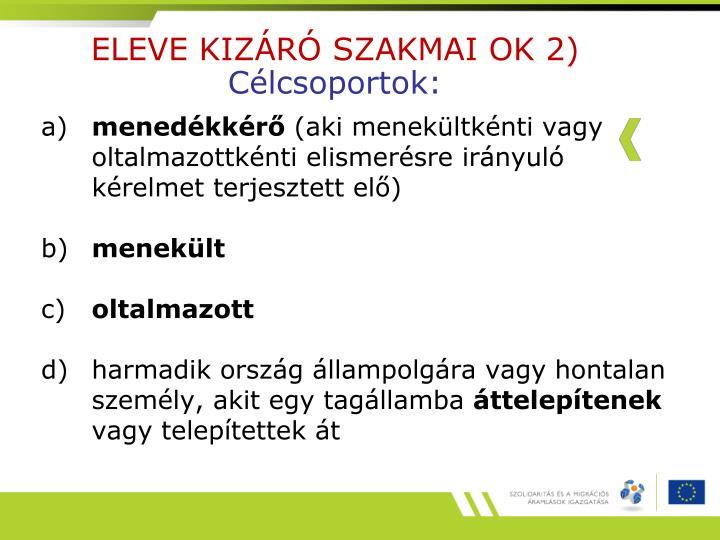 ELEVE KIZÁRÓ SZAKMAI OK 2)