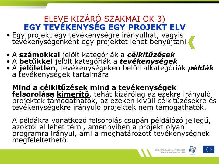 ELEVE KIZÁRÓ SZAKMAI OK 3)