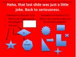 haha that last slide was just a little joke back to seriousness