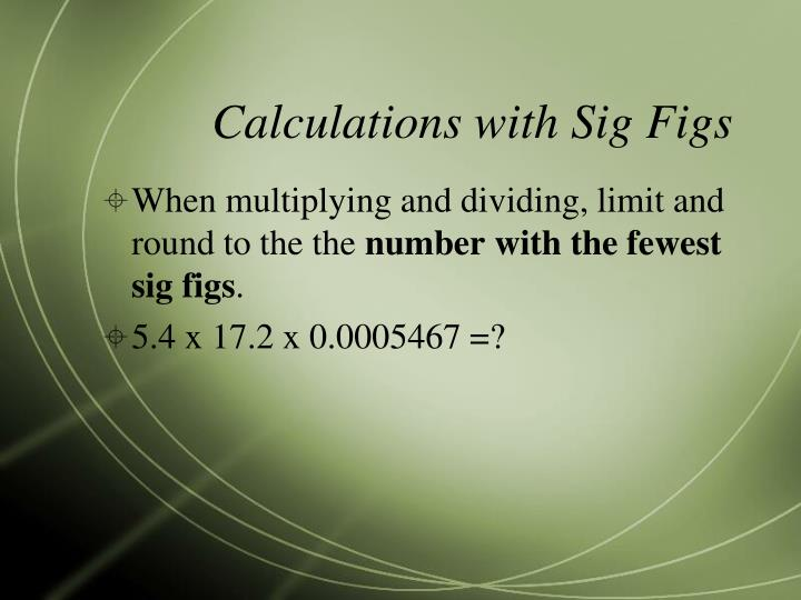 Calculations with Sig Figs