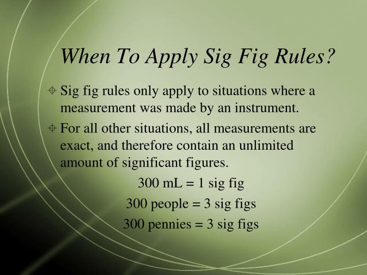 When To Apply Sig Fig Rules?