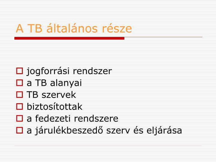 A TB általános része