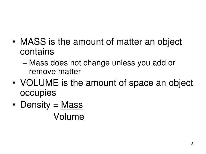 MASS is the amount of matter an object contains