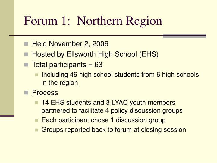Forum 1:  Northern Region