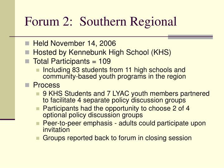 Forum 2:  Southern Regional