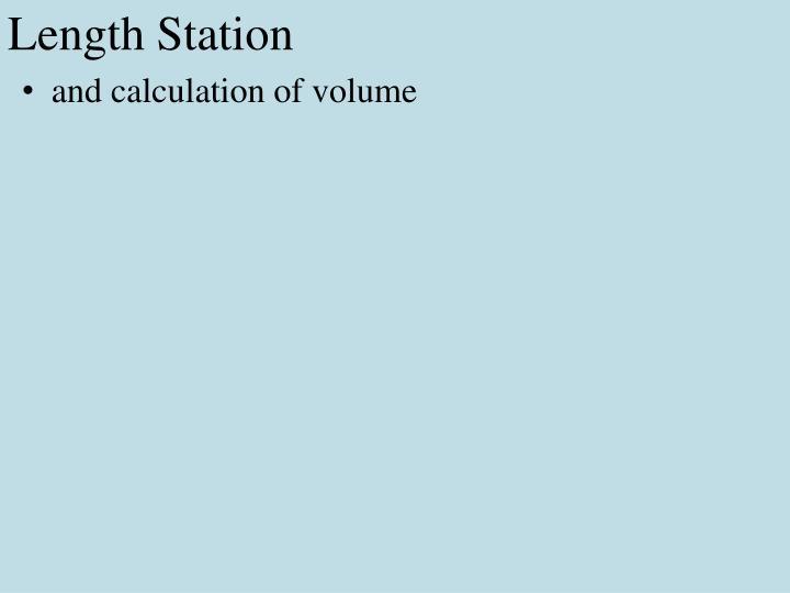 Length station