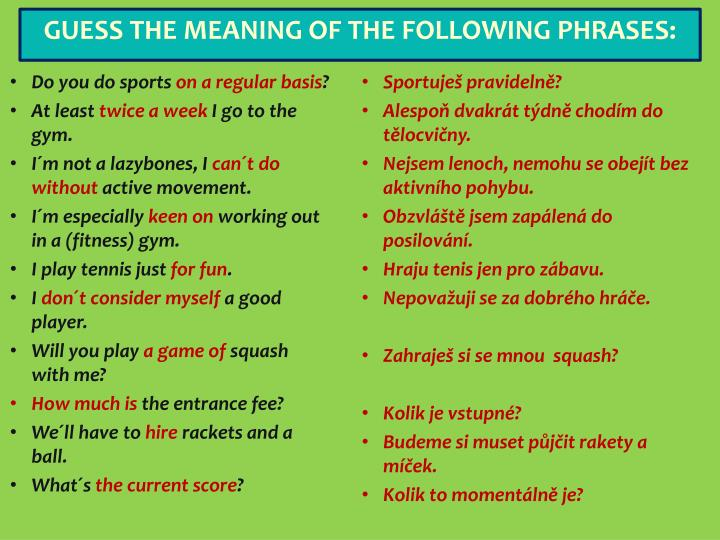 Guess the meaning of the following phrases