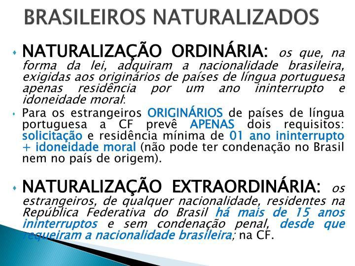 BRASILEIROS NATURALIZADOS