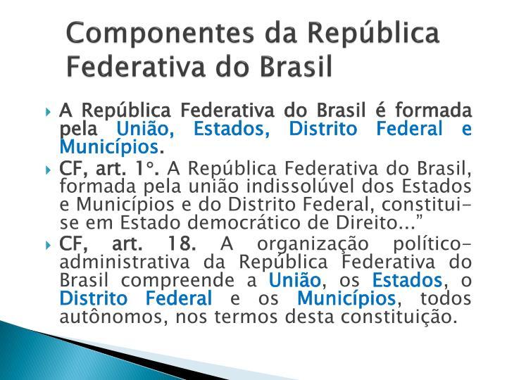 Componentes da República Federativa do Brasil