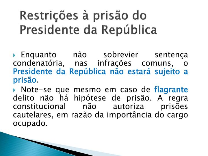 Restrições à prisão do Presidente da República