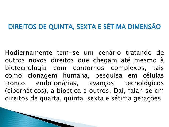 DIREITOS DE QUINTA, SEXTA E SÉTIMA DIMENSÃO