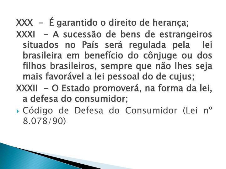 XXX  -  É garantido o direito de herança;