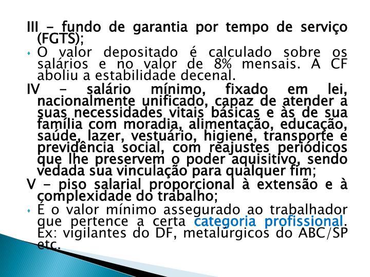 III - fundo de garantia por tempo de serviço (FGTS);