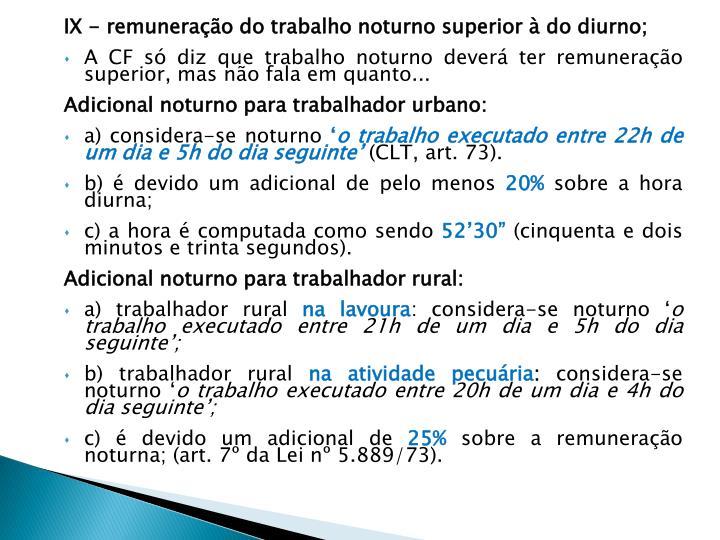 IX - remuneração do trabalho noturno superior à do diurno;