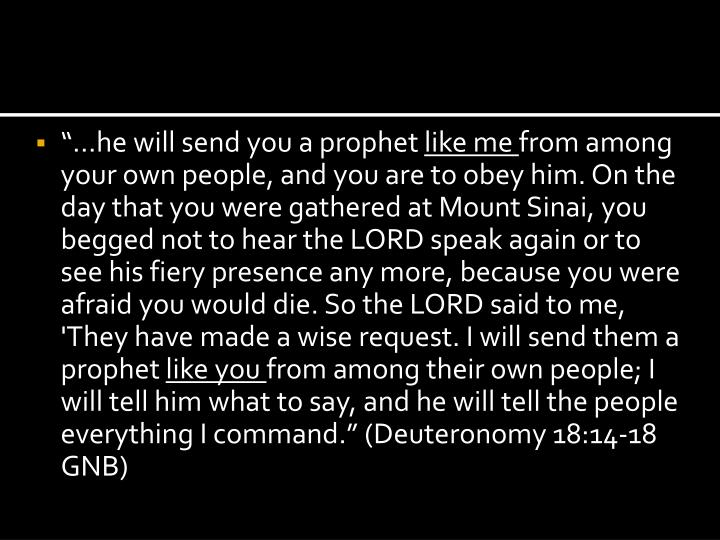 """""""…he will send you a prophet"""