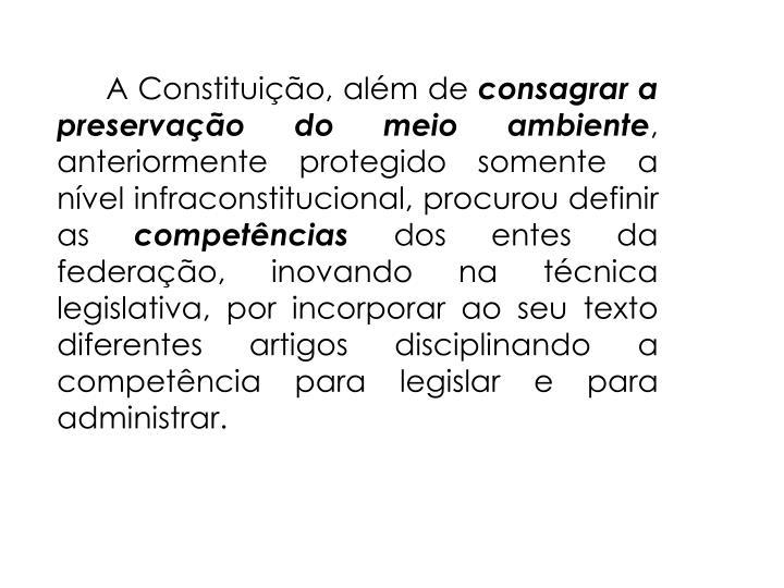 A Constituição, além de