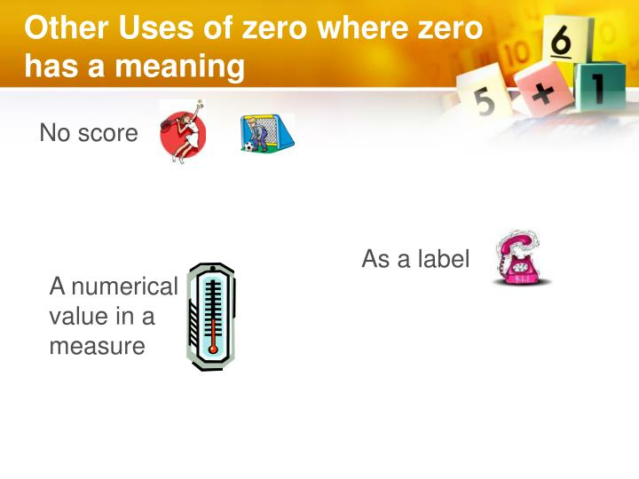 Other Uses of zero where zero has a meaning
