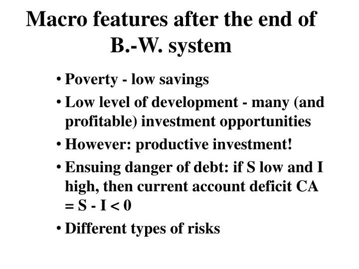Macro features after the end of B.-W. system