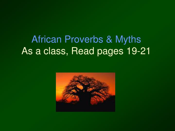 African proverbs myths as a class read pages 19 21