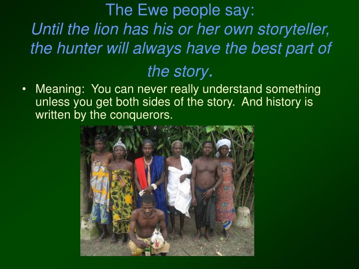 The Ewe people say: