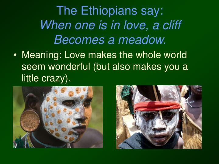 The Ethiopians say: