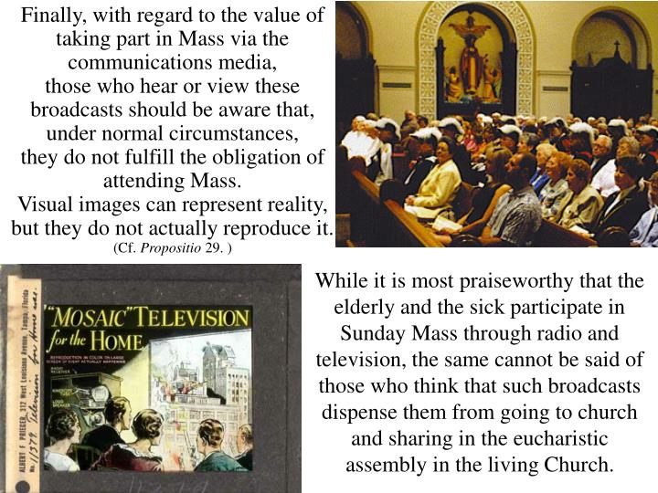 Finally, with regard to the value of taking part in Mass via the communications media,