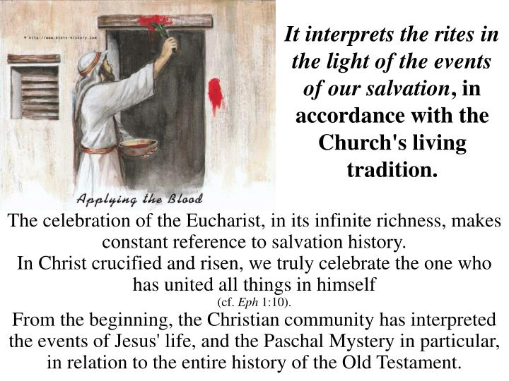 It interprets the rites in the light of the events of our salvation