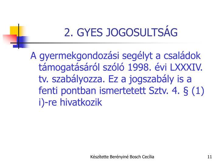 2. GYES JOGOSULTSÁG