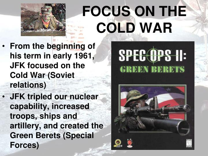 FOCUS ON THE COLD WAR