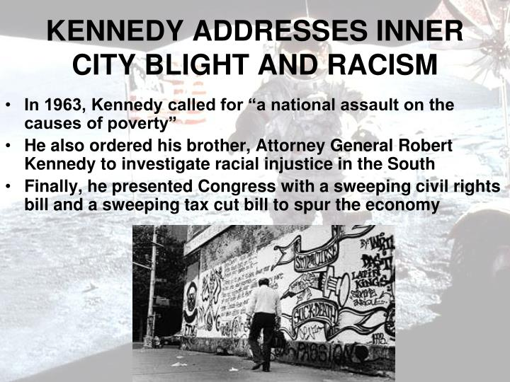 KENNEDY ADDRESSES INNER CITY BLIGHT AND RACISM
