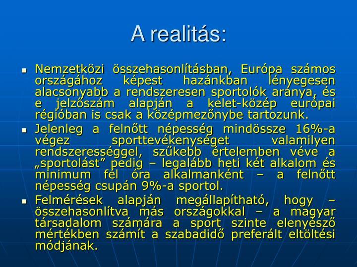 A realitás:
