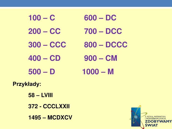 100 – C       600 – DC