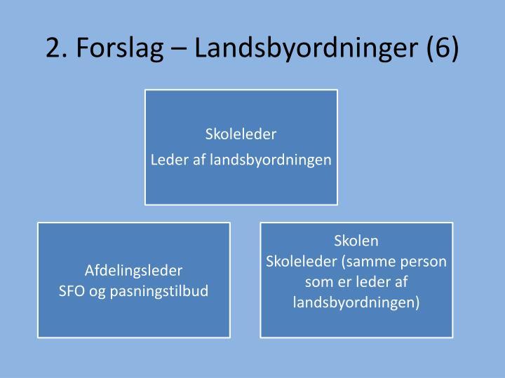 2. Forslag – Landsbyordninger (6)