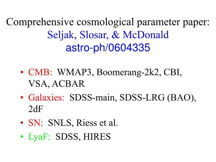 Comprehensive cosmological parameter paper:
