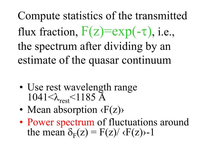 Compute statistics of the transmitted flux fraction,