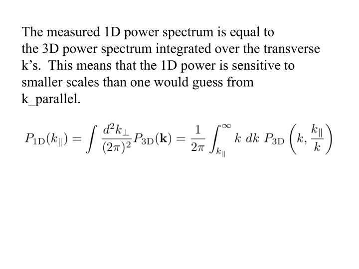 The measured 1D power spectrum is equal to