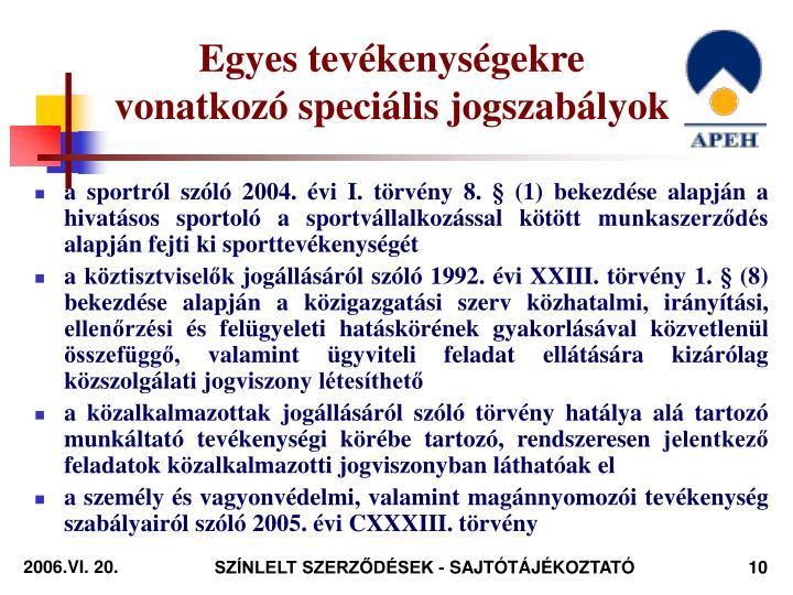 Egyes tevékenységekre vonatkozó speciális jogszabályok
