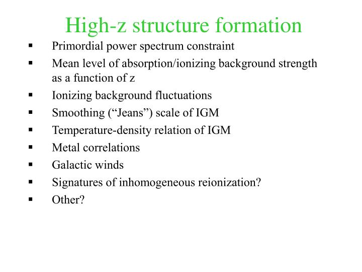 High-z structure formation