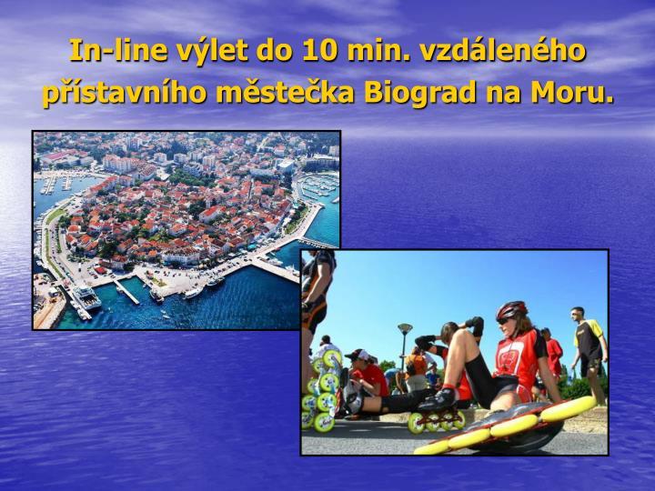 In-line výlet do 10 min. vzdáleného přístavního městečka Biograd na Moru.