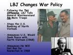 lbj changes war policy
