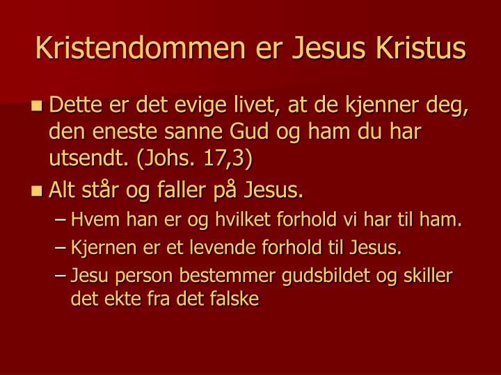 Kristendommen er jesus kristus