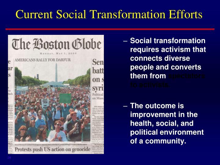 Current Social Transformation Efforts