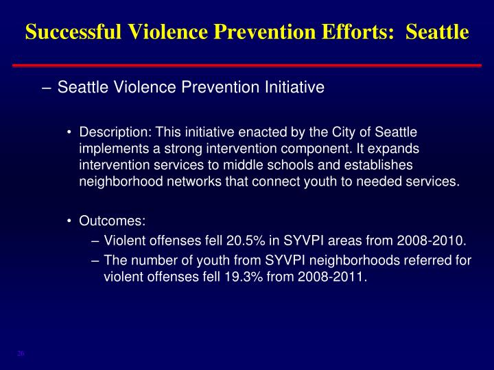Successful Violence Prevention Efforts:  Seattle