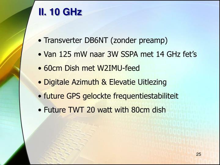 II. 10 GHz