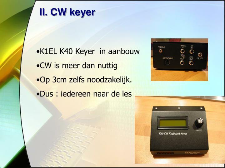 II. CW keyer