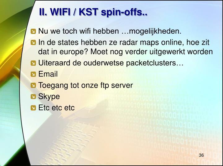 II. WIFI / KST spin-offs..
